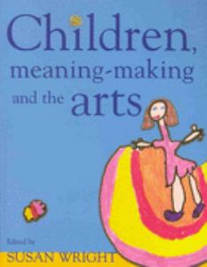 Cover of Children Meaning-making and the Arts