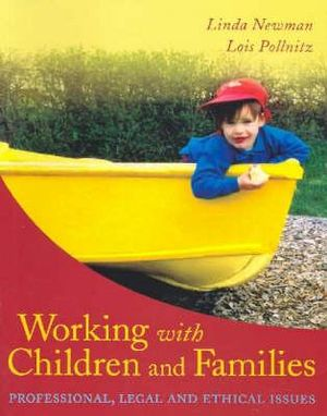 Cover of Working With Children and Families: Professional, Legal and Ethical     Issues