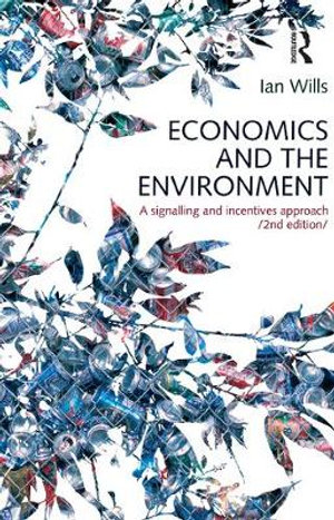 Cover of Economics and the Environment A signalling and incentives approach