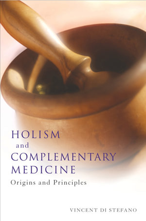 Cover of Holism and Complementary Medicine Origins and principles