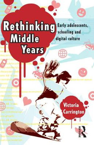 Cover of Rethinking Middle Years Early adolescents, schooling and digital culture