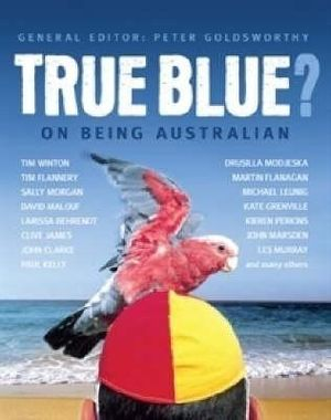 Cover of True Blue? On being Australian