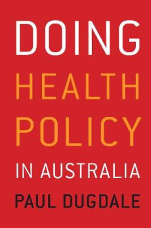Cover of Doing Health Policy in Australia