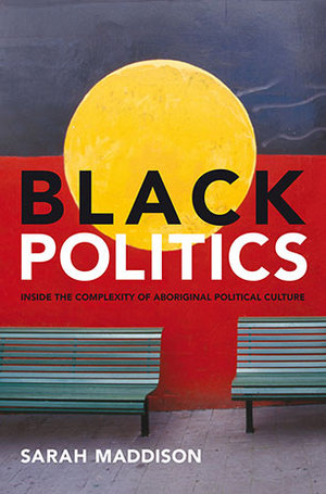 Cover of Black Politics Inside the complexity of Aboriginal political culture