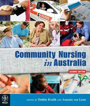 Cover of Community Nursing in Australia - Context, Issues  and Applications 2E