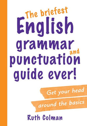 Cover of The Briefest English Grammar and Punctuation Guide Ever!