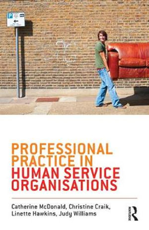 Cover of Professional Practice in Human Service Organisations A practical guide for human service workers