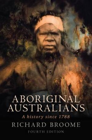 Cover of Aboriginal Australians A history since 1788