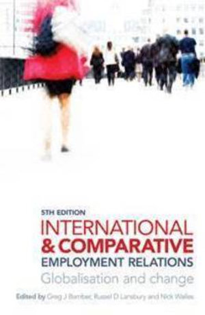 Cover of International and Comparative Employment Relations Globalisation and change