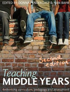Cover of Teaching Middle Years Rethinking curriculum, pedagogy and assessment