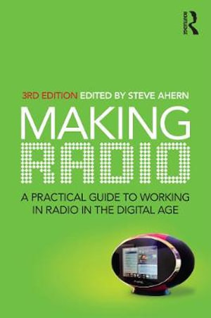Cover of Making Radio A practical guide to working in radio in the digital age