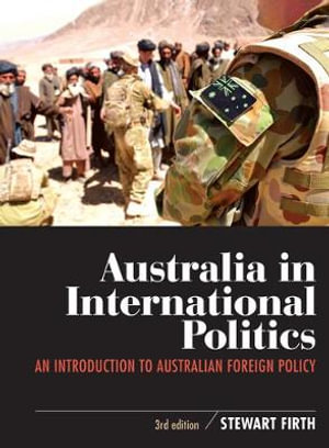 Cover of Australia in International Politics An introduction to Australian foreign policy