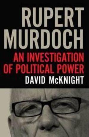 Cover of Rupert Murdoch An investigation of political power