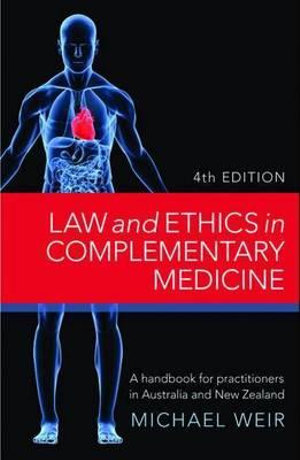 Cover of Law and Ethics in Complementary Medicine A handbook for practitioners in Australia and New Zealand