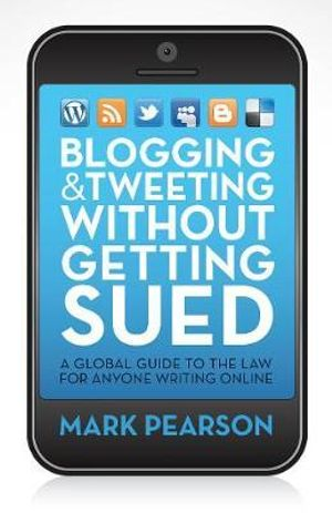 Cover of Blogging and Tweeting without Getting Sued A global guide to the law for anyone writing online