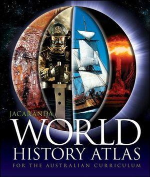Cover of Jacaranda World History Atlas for the Australian Curriculum