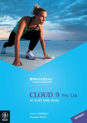 Cover of Cloud 9 Pty Ltd an Audit Case Study Revised Edition