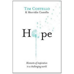 Hope : Moments of Inspiration in a Challenging World - Tim Costello