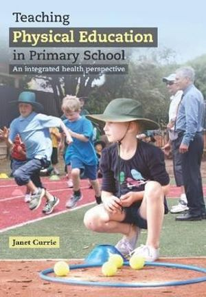 Cover of Teaching Physical Education in Primary School: An Integrated ...