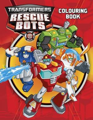 Booktopia - Transformers Rescue Bots Colouring Book by ...