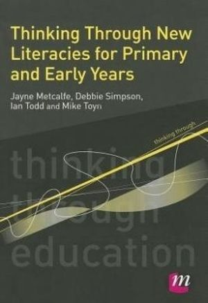 Cover of Thinking Through New Literacies for Primary and Early Years