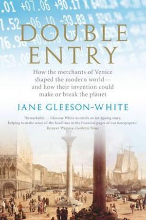 Cover of Double Entry How the merchants of Venice shaped the modern world - and how their invention could make or break the planet