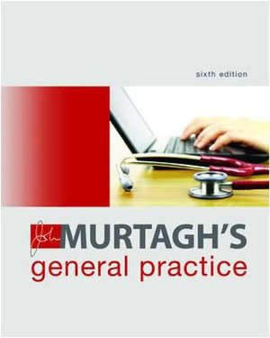 Cover of John Murtagh's General Practice 6th Edition