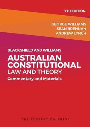 Cover of Blackshield and Williams Australian Constitutional Law and Theory