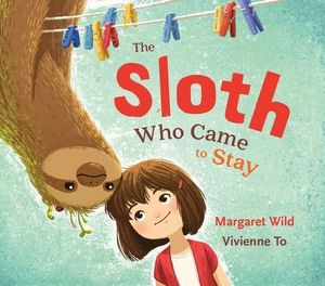 The Sloth Who Came to Stay - Margaret Wild