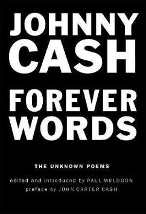 Неизданные стихотворения Джонни Кэша вошли в книгу «Forever Words: The Unknown Poems»