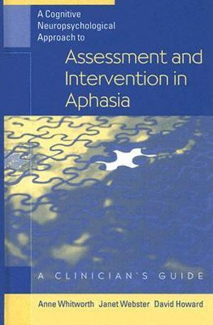 Cover of A Cognitive Neuropsychological Approach to Assessment and Intervention in Aphasia