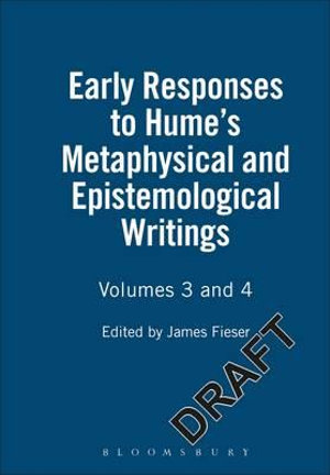 Early Responses to Hume's Metaphysical and Epistemological Writings : Metaphysical and Epistemological Writings v.3 & 4 - James Fieser