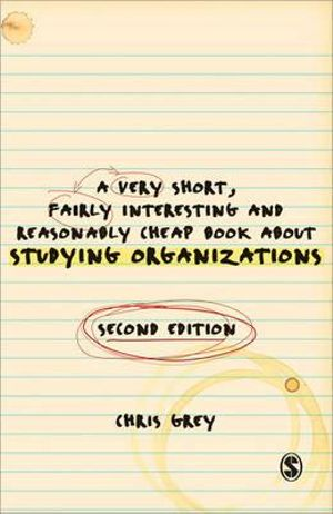 Cover of A Very Short, Fairly Interesting and Reasonably Cheap Book About Studying Organizations 2ed