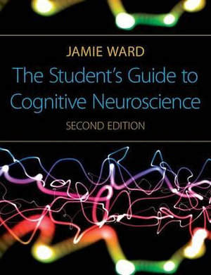 Cover of The Student's Guide to Cognitive Neuroscience,