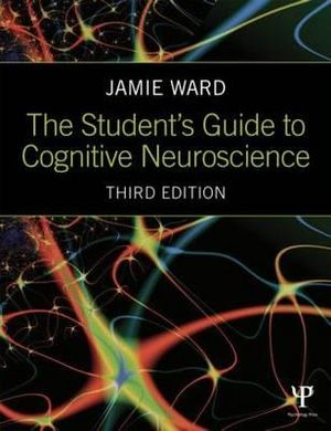 Cover of The Student's Guide to Cognitive Neuroscience