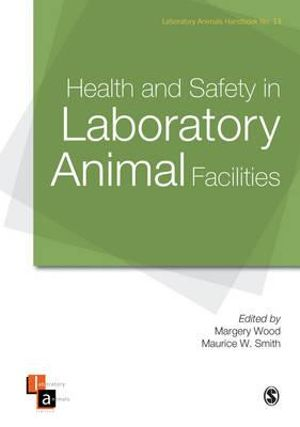 Health and Safety in Laboratory Animal Facilities : Laboratory Animal Handbooks - M. Wood