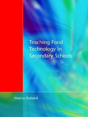 Cover of Teaching Food Technology in Secondary Schools