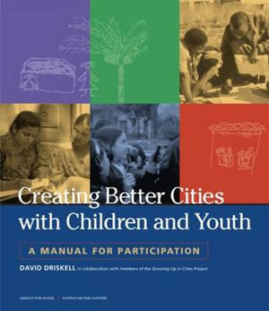 Cover of Creating Better Cities with Children and Youth