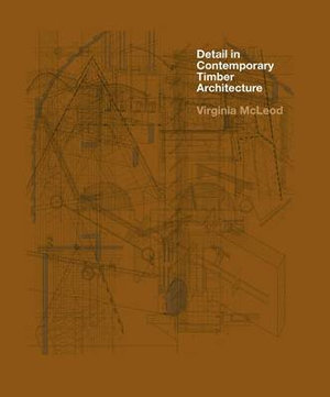 Cover of Detail in Contemporary Timber Architecture