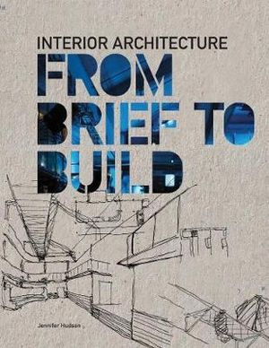 Cover of Interior Architecture: From Brief to Build
