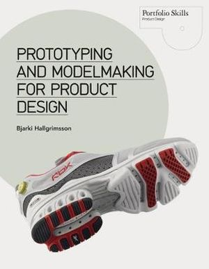 Cover of Prototyping and Modelmaking for Product Design