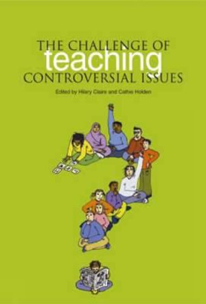 Cover of The Challenge of Teaching Controversial Issues