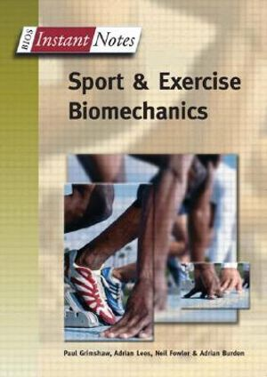 Cover of Bios Instant Notes in Sport and Exercise Biomechanics