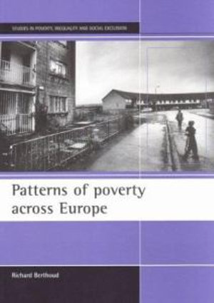 Patterns of poverty across Europe : Studies in Poverty, Inequality and Social Exclusion Series - Richard Berthoud