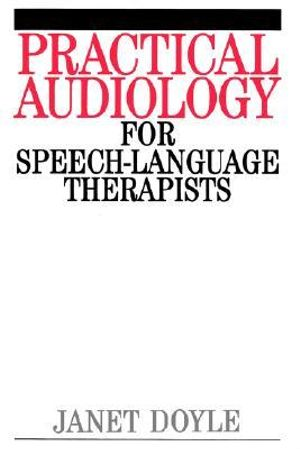 Cover of Practical Audiology for Speech and Language       Therapy Work