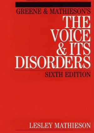 Cover of Greene and Mathieson's the Voice and Its Disorders