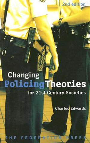 Cover of Changing Policing Theories for 21st Century Societies
