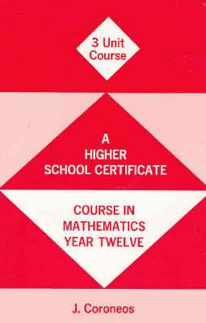 Cover of A Higher School Certificate Course in Mathematics