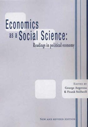 Cover of Economics as a Social Science: Readings in Politcal Economy