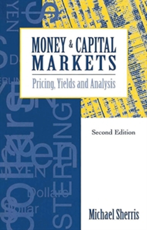 Cover of Money and Capital Markets Pricing, yields and analysis